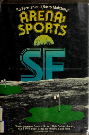 Arena--sports SF by edited by Edward L. Ferman and Barry N. Malzberg.
