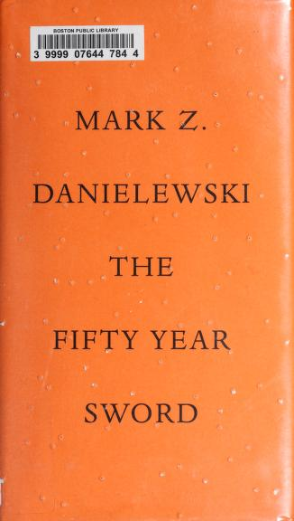 Cover of: The fifty year sword | Mark Z. Danielewski
