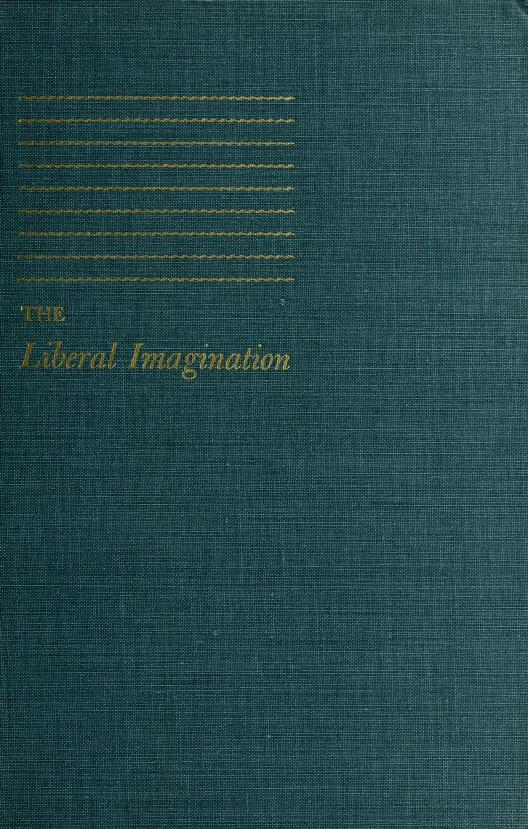 The liberal imagination by Trilling, Lionel
