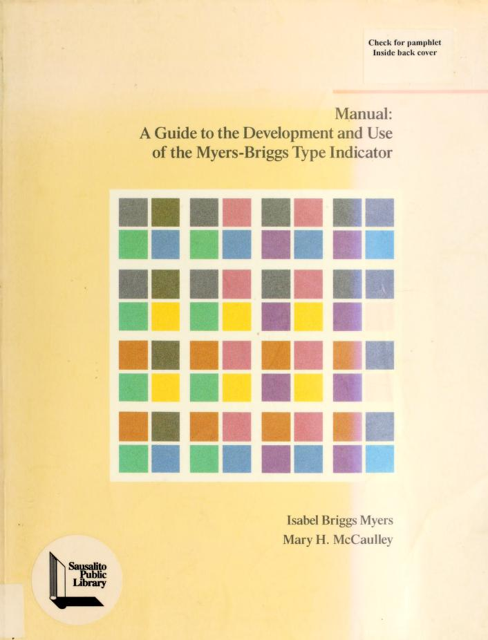 Manual, a guide to the development and use of the Myers-Briggs type indicator by Isabel Briggs Myers